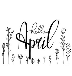 hello april hand drawn lettering with doodle vector image