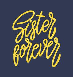 sister forever lettering phrase for postcard vector image