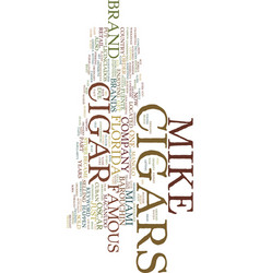 mikes cigars text background word cloud concept vector image vector image