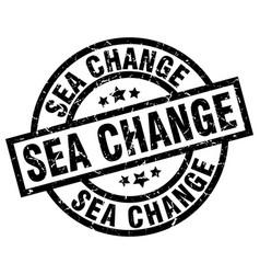 sea change round grunge black stamp vector image vector image