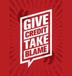 give credit take blame inspiring creative vector image