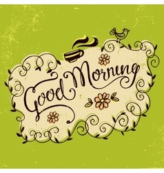 Good morning vintage hand lettering vector image