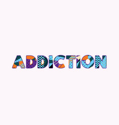 Addiction concept word art vector