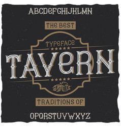Vintage label font named tavern vector