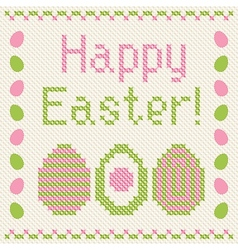 Happy Easter embroidery cross-stitch greeting card vector image vector image