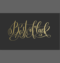 Best of luck - golden hand lettering inscription vector