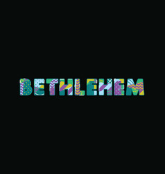 Bethlehem concept word art vector