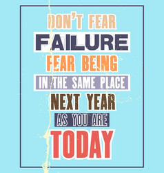 Inspiring motivation quote with text do not fear vector