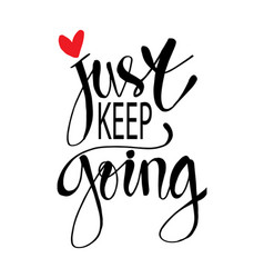 just keep going lettering vector image