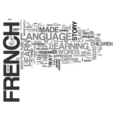 be a child and learn french text word cloud vector image vector image