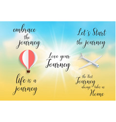 inspirational quote embrace the journeylife vector image