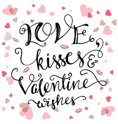 Love kisses and Valentine wishes vector image vector image