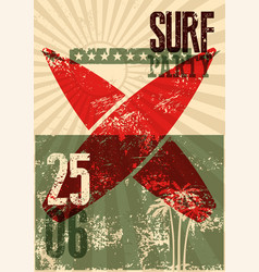 Typographic surf beach party grunge retro poster vector