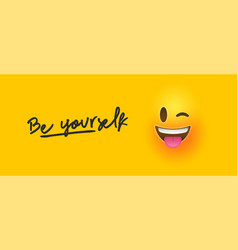 Wink 3d smiley face with be yourself text quote vector
