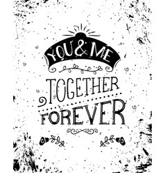 You and me together forever vector