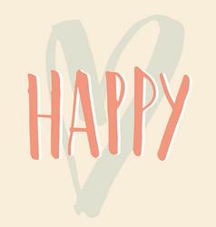 typedesign happy vector image vector image