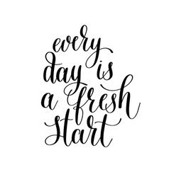 Every day is a fresh start handwritten lettering vector