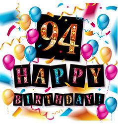 Happy birthday 94 years anniversary vector