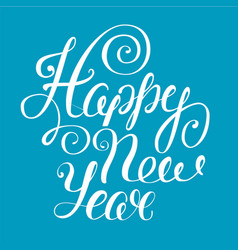 happy new year lettering eps vector image