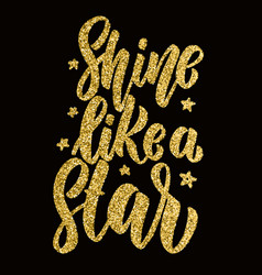 shine like a star hand drawn lettering phrase vector image
