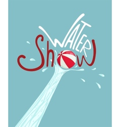 Water Show with Beach Ball Lettering Poster vector