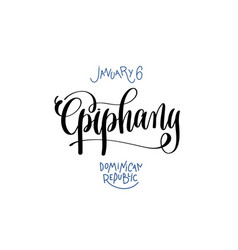january 6 - epiphany - dominican republic hand vector image
