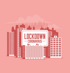 lockdown city for coronavirus quarantine vector image