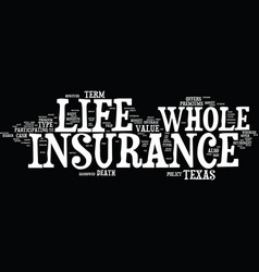 texas whole life insurance text background word vector image