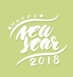 happy new year 2018 lettering vector image
