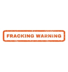 Fracking Warning Rubber Stamp vector