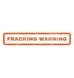Fracking warning rubber stamp vector
