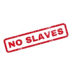 No Slaves Rubber Stamp vector