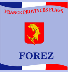 Flag of french province forez vector