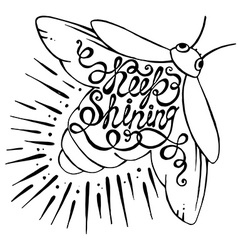 Hand drawn typography poster Phrase Keep shining vector image