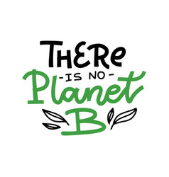 there is no planet b - hand drawn lettering vector image