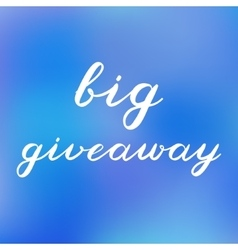 Big giveaway brush lettering Cute handwriting vector