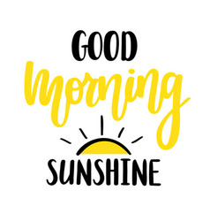 good morning sunshine nice calligraphy vector image