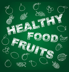 healthy fruits blackboard vector image