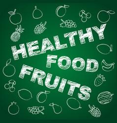 healthy fruits blackboard vector image