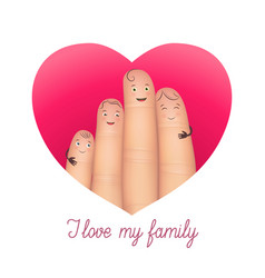 i love my family poster vector image