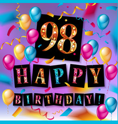 Happy birthday 98 years anniversary vector