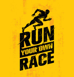 run your own race inspiring active sport creative vector image