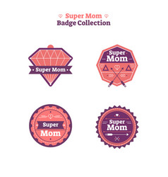 Super mom badge collection vector