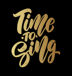 Time to sing lettering phrase on dark background vector