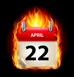 Twenty-second april in calendar burning icon on vector