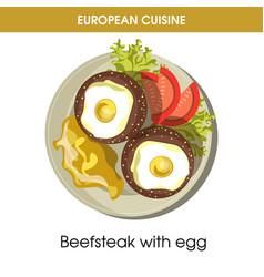 european cuisine beefsteak egg traditional dish vector image
