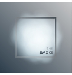 Realistic smoke cloud with frame on grayscale vector