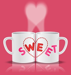 white cups with sweet word and heart shape vector image