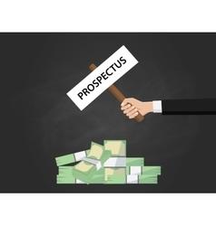 Prospectus sign board on top of heap of money vector