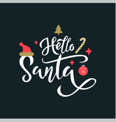 hello santa greeting white calligraphy phrase vector image